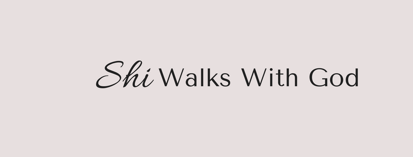 Shi Walks With God